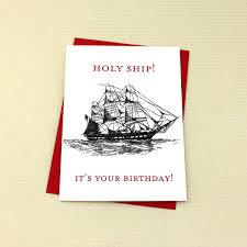 holy ship it s your birthday card birthday card