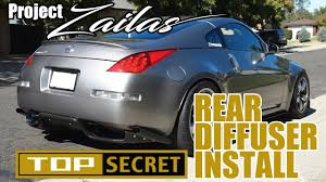 nissan 350z back bumper project zailas ep 6 350z top secret style rear diffuser install