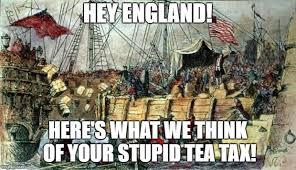 Tea Party Memes - boston tea party memes imgflip