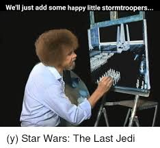 Add Meme To Photo - we ll just add some happy little stormtroopers y star wars the