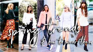 spring trends for 2017 what to wear in spring