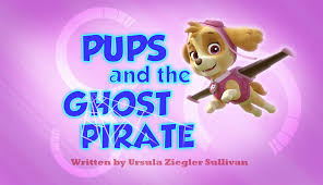 pups and the ghost pirate paw patrol wiki fandom powered by wikia