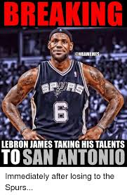 Antonio Meme - breaking lebron james taking his talents to san antonio immediately