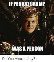 Joffrey Meme - if period cr was a person do you miss joffrey meme on me me