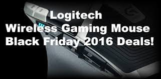 black friday gaming mouse live logitech wireless gaming mouse black friday 2016 deals