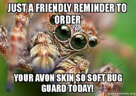 Friendly Spider Memes Image Memes - just a friendly reminder to order your avon skin so soft bug guard