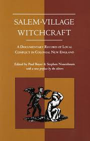 salem village witchcraft a documentary record of local conflict