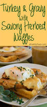 herbed turkey recipes thanksgiving turkey and gravy savory herbed waffles a family feast