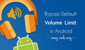android volume how to bypass and increase default volume limit in android