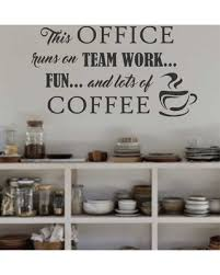 here u0027s a great deal on office runs on team work and coffee break