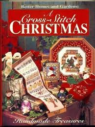 Better Homes And Gardens Christmas Crafts - a cross stitch christmas handmade treasures by better homes and