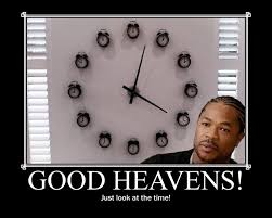 Time Meme - time good heavens just look at the time know your meme