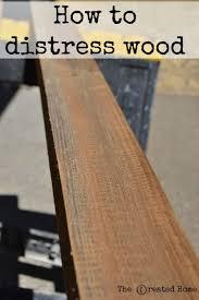 how to distress wood how to distress wood the created home