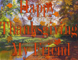 happy thanksgiving my friend thanksgiving myniceprofile