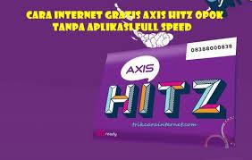 bug axis hitz 2018 cara internet gratis axis hitz opok tanpa aplikasi full speed trik
