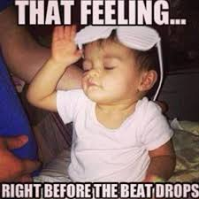 House Music Memes - that moment before the beat drops home facebook