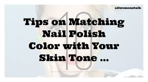 10 tips on matching nail polish color with your skin tone u2026