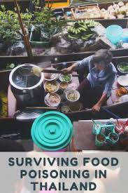 surviving food poisoning in thailand just a pack