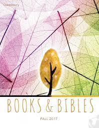 cokesbury fall 2017 books u0026 bibles catalog by united methodist
