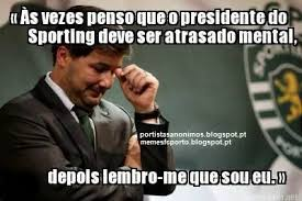 Sporting Memes - memes do bruno de carvalho home facebook