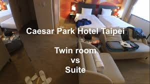 Twin Bedroom Hotel Caesar Park Hotel Taipei Twin Room Vs Suite Review Youtube
