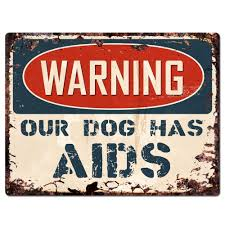 pp0976 beware our dog has aids plate rustic chic sign home store