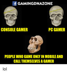 Pc Gamer Meme - gamingdnazone drazon dna aming pc gamer console gamer people who