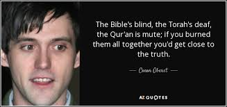 Blind Bible Conor Oberst Quote The Bible U0027s Blind The Torah U0027s Deaf The Qur