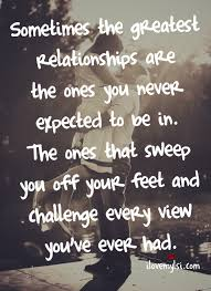 Serendipity Love Quotes by The Greatest Relationships Relationships You Ve And