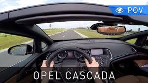 opel cascada 2016 opel cascada 1 6 turbo 170 km 2016 pov drive project