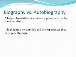 biography an autobiography difference difference between biography and autobiography powerpoints