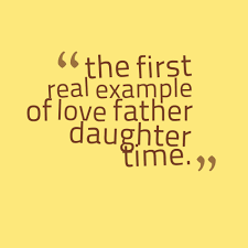 quotes about being a strong daughter 36 cute father daughter quotes and sayings with images