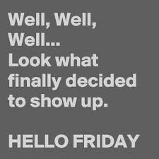 Finally Friday Meme - 25 funny friday memes quotes and humor