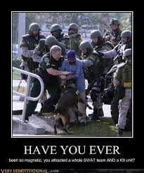 Swat Meme - have you ever very demotivational demotivational posters very