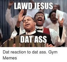 Dat Azz Meme - 25 best memes about dat dat memes