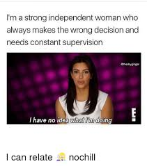 Independent Woman Meme - 25 best memes about strong independent woman strong