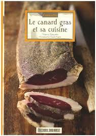 cuisiner un canard gras le canard gras et sa cuisine tom press