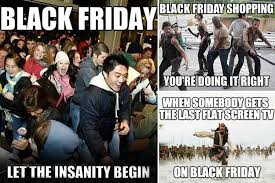 Black Friday Meme - black friday 2017 shoppers post string of hilarious memes poking fun