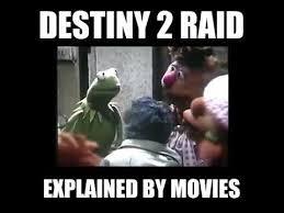 Raid Meme - every destiny raid ever explained by movies youtube