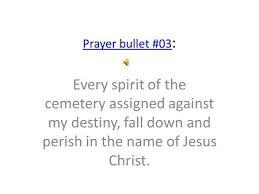 prayer bullets from elisha goodman ppt