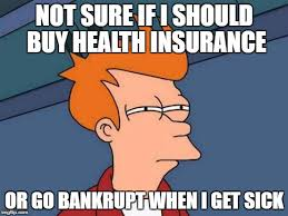 Health Insurance Meme - know your rights sign up now to check your eligibility for health