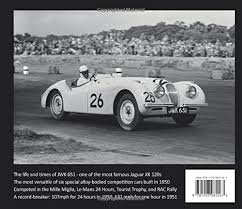 Bed Bath And Beyond 651 Jaguar Xk 120 The Remarkable History Of Jwk 651 Exceptional Cars