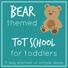 toddler approved bear themed tot activities for toddlers