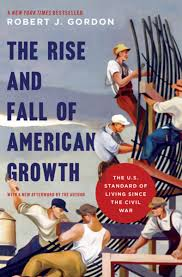the rise and fall of american growth ebook by robert j gordon