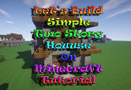 minecraft tutorial how to build simple two story house on