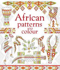 african patterns colour u201d usborne books