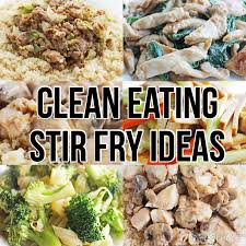 10 best clean eating stir fry recipes diet meals and easy