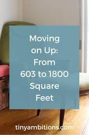 Square Feet by Moving On Up From 603 To 1800 Square Feet Tiny Ambitions