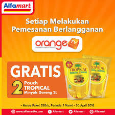 Minyak Goreng Di Alfamart Hari Ini gratis 2 tropical minyak gireng 2l tiap pemesanan orange tv di