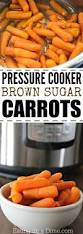 Thanksgiving Carrots Brown Sugar Carrots Pressure Cooker Recipe Eating On A Dime